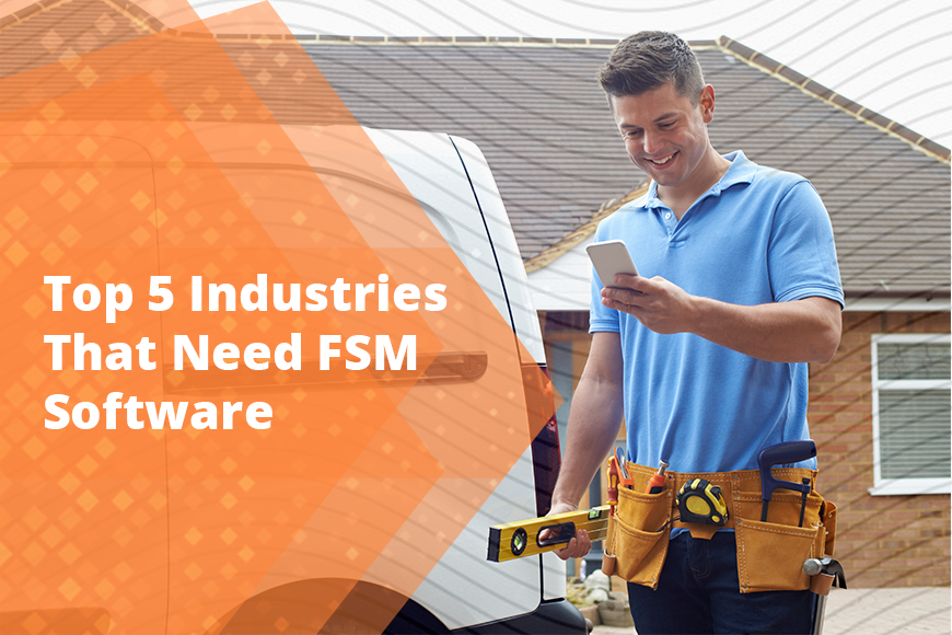 5 Major Industries Influenced By FSM Software