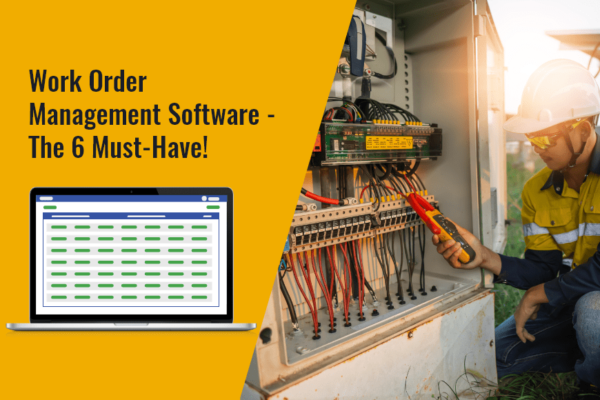 6 Must-Haves to Opt for a Work Order Management Software in 2021